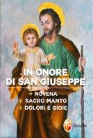 In onore di san Giuseppe. Novena, Sacro Manto, Dolori e Gioie - Tarcisio Stramare, Giuseppe Brioschi