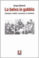 La belva in gabbia - Minerbi Sergio I.