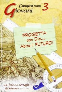 Copertina di 'Progetta con Dio Abita il futuro!'