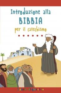 Copertina di 'Introduzione alla Bibbia per il catechismo'