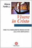 Vivere in cristo. Per una formazione permanente alla vita monastica