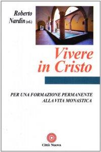 Copertina di 'Vivere in cristo. Per una formazione permanente alla vita monastica'