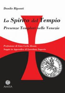 Copertina di 'Lo Spirito del Tempio. Presenze templari nelle Venezie'