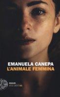 L' animale femmina - Canepa Emanuela