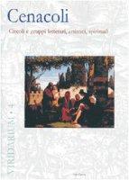 Cenacoli. Circoli e gruppi letterari, artistici, spirituali