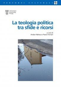 Copertina di 'La teologia politica tra sfide e ricorsi'
