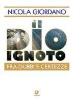Il Dio ignoto - Nicola Giordano