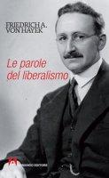 Le parole del liberalismo - Hayek Friedrich A. von