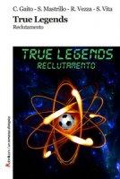 True Legends. Reclutamento - Gaito Cristian, Mastrillo Sergio, Vezza Riccardo