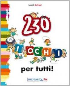 Copertina di 'Duecentotrenta giochi per tutti!'