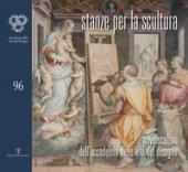 Stanze per la scultura. Nove scultori dell'accademia delle arti del disegno. Catalogo della mostra (Siena, 7-28 ottobre 2017)