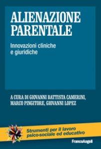 Copertina di 'Alienazione parentale. Innovazioni cliniche e giuridiche'