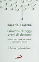 Giovani di oggi, preti di domani - Rosario Rosarno