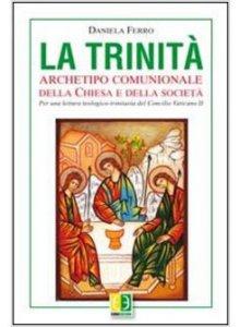 Copertina di 'La Trinità. Archetipo comunionale della Chiesa e della società'