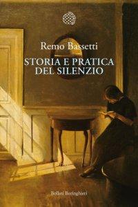 Copertina di 'Storia e pratica del silenzio'