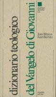 Dizionario teologico del Vangelo di Giovanni - Juan Mateos