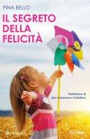 Il segreto della felicità - Pina Bello