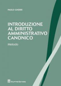 Copertina di 'Introduzione al diritto amministrativo canonico. Metodo'
