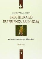 Preghiera ed esperienza religiosa - Terrin Aldo Natale