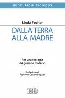 Dalla terra alla madre - Pocher Linda