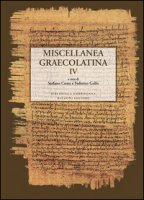 Miscellanea graecolatina. Ediz. italiana, greca e greca antica