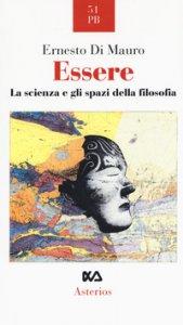 Copertina di 'Essere. La scienza e gli spazi della filosofia'