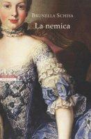 La nemica - Schisa Brunella