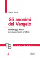 Temi biblici. 2. Gli anonimi del Vangelo - Vianney Bouyer