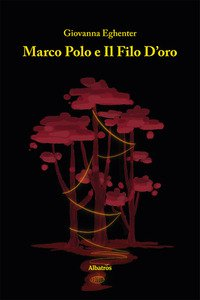 Copertina di 'Marco Polo e il filo d'oro'