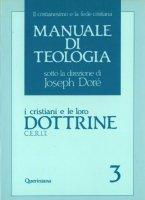 Manuale di teologia [vol_3] / I cristiani e le loro dottrine