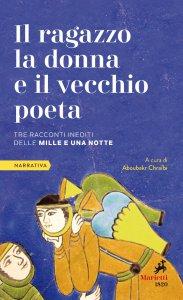 Copertina di 'Il ragazzo, la donna e il vecchio poeta'