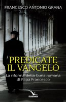 Predicate il Vangelo - Francesco A. Grana