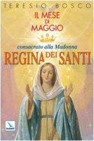 Mese di maggio consacrato alla Madonna Regina dei  Santi - Bosco Teresio