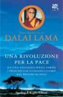 Una rivoluzione per la pace - Tenzin Gyatso