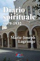 Diario spirituale. 1879-1932 - M. Joseph Lagrange