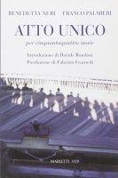 Atto unico per cinquantaquattro storie - Neri Benedetta, Palmieri Franco