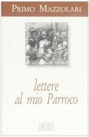 Lettere al mio parroco - Mazzolari Primo
