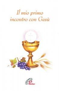 Copertina di 'Il mio primo incontro con Gesù'