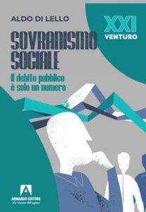Copertina di 'Sovranismo sociale. Il debito pubblico è solo un numero'