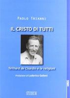 Il Cristo di tutti - Trianni Paolo