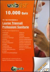 Copertina di '10.000 quiz per i test d'ammissione a lauree triennali professioni sanitarie. Con aggiornamento online'