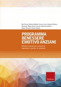 Copertina di 'Programma benessere emotivo anziani. Attività e giochi per conoscere, esprimere e gestire le emozioni'