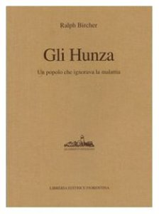 Copertina di 'Gli Hunza. Un popolo che ignora la malattia'