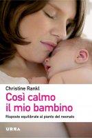 Così calmo il mio bambino - Christine Rankl