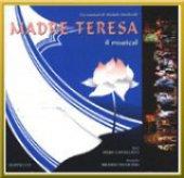 Madre Teresa. Il musical - Michele Paulicelli