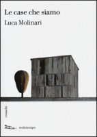 Le case che siamo - Molinari Luca