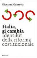 Italia, si cambia - Giovanni Guzzetta