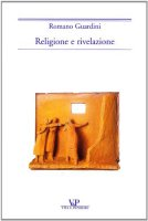 Religione e rivelazione - Guardini Romano