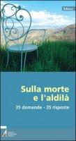 Sulla morte e l'aldilà. 35 domande - 35 risposte - Santuario Notre-Dame di Montligeon
