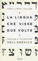 La lingua che visse due volte - Anna Linda Callow